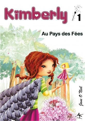 Kimberly au Pays des Fées est le premier tome d'une série d'histoires pour les 7 ans et plus qui met en vedette Kimberly
