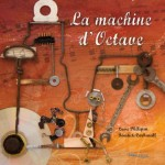 la machine d'octave - album jeunesse