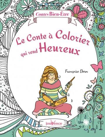 Album de coloriage : le conte à colorier qui rend heureux