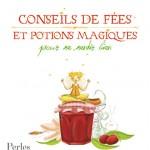 Conseils de fées et potions magiques pour se sentir bien