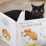 Le Chat bada de l'illustratrice Ariane et de l'auteure Juliette...
