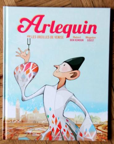 arlequin par l'illustratrice mayalen goust et l'auteur Hubert Ben Kemoun